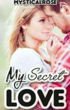 My Secret Love (Wennalyn Story)-completed by mysticalrose77