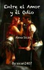 Entre el Amor y el Odio by sican2407