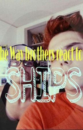 The Way Brothers React to Ships by unilemon