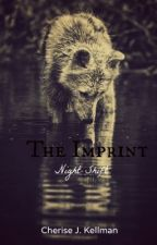 The Imprint: Night Shift (Complete & Editing) by BajanBelle