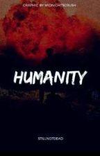 Humanity  by Stillnotdead