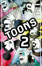 Toons 2 [Cómic] {Álbum 2} by melisita2808