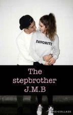 The stepbrother || J.M.B by birlinsky