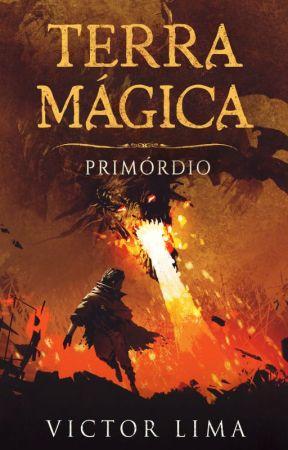 Terra Mágica: Primórdio [COMPLETO] #CUMR2 by VitoNL