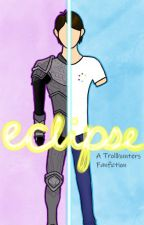 Eclipse: A TrollHunters Fanfiction by TJTaylorStation