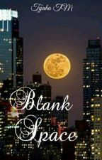 Blank Space by TynhaTM