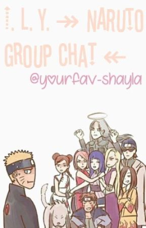 I. L. Y. ↠ NARUTO GROUP CHAT ↞  by KIMSJS