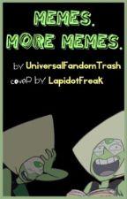 Memes. More memes. <BOOK 2> by UniversalFandomTrash