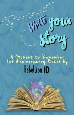 A Moment To Remember - Write Your Story by RebellionID