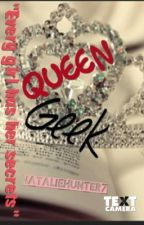 Queen Geek by Nataliehunter7
