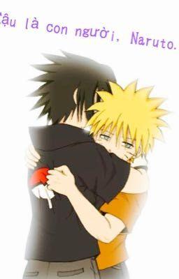 Cậu là con người, Naruto...