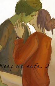 Keep me safe 2. ( Teen titans) by TheTasteOfTheChase