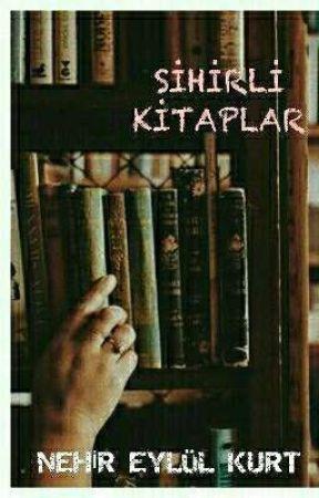 Sihirli Kitaplar Kitap Diyarı Wattpad