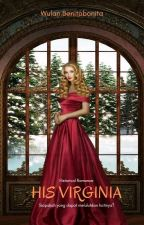 His Virginia [ Proses Penerbitan ] by Benitobonita