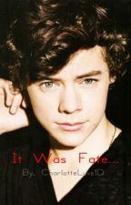 It was Fate... (A Harry Styles Love Story) by CharlotteLuvs1D