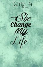 She Change My Life by Girly_A