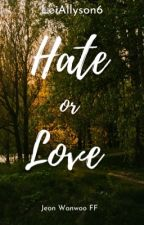 Hate Or Love |Jeon Wonwoo ff {completed} by LeiAllyson6
