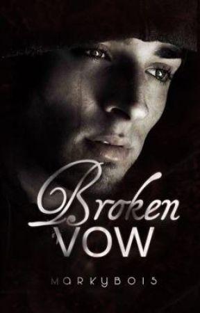 Broken Vow by Markyboi5