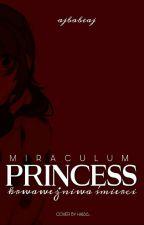  Miraculum: Princess - Cztery światy  by ajbabeaj