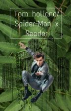 Tom holland/spiderman x male reader by SepticStorys