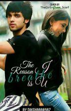 The Reason I breath is U 💕💕💕 by DIKSHAAA0987
