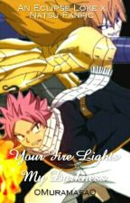 Your Fire Lights My Darkness   |An Eclipse Loke x Natsu Fanfic| by 0Muramasa0