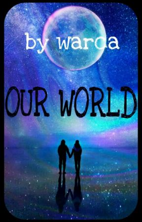 OUR WORLD | CZ ✔ by ladywarca