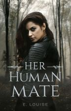 Her Human mate by Elizabethbloodstorm