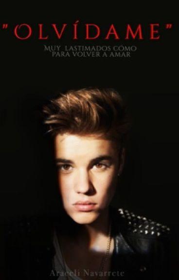 """Olvídame"" - Justin Bieber&Tú.   EDITANDO  "
