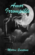 Amor Irrompible by marcosquintana56