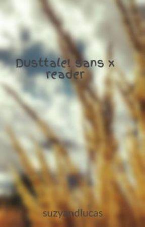 Dusttale! sans x reader by suzyandlucas