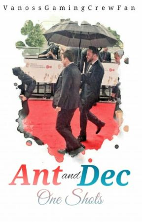 Ant and Dec One Shots by VanossGamingCrewFan