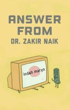 Answer from Dr. Zakir Naik [Hiatus] by indahmaryn