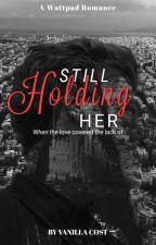 STILL Holding Her by vanillacost