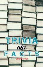 Trivia and Facts by mskrishkai