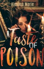 A Taste of Poison [To be published] by Alesana_Marie