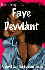 Faye devviànt |complete  by Dammi_writess