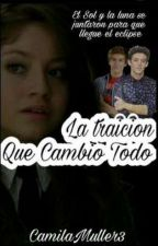 La Traición Que Cambio Todo by CamilaMuller3