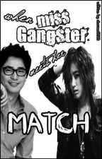 WHEN MISS GANGSTER MEETS HER MATCH (english version)ON HOLD by sherann0588