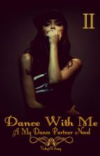 Dance With Me {Book 2: My Dance Partner Series} by Vicky16Glossy