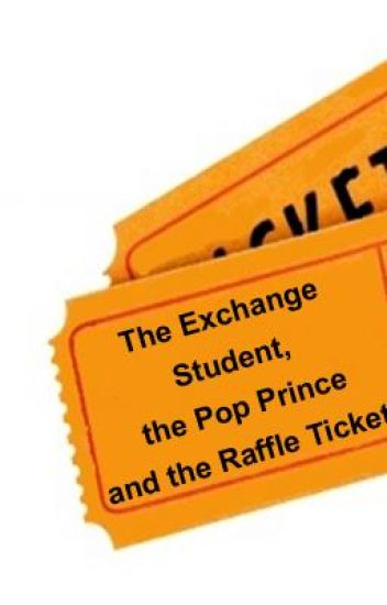 The Exchange Student, the Pop Prince and the Raffle Tickets
