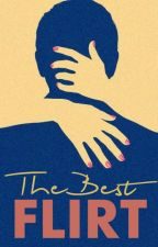 The Best Flirt by JustPlainlyMe