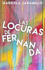 Las Locuras de Fernanda by GabrielaJaramillo16
