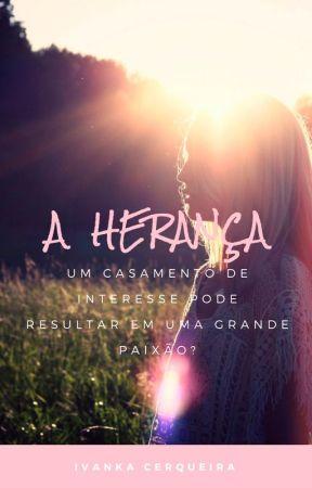 A Herança by IvankaCerqueira