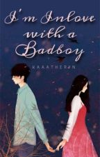 I'm Inlove With A Badboy (Completed) by kaaatheryn