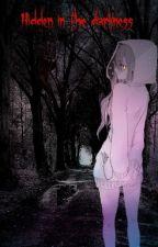 Hidden In The Darkness(WSTRZYMANE.) by Little_army_girl_