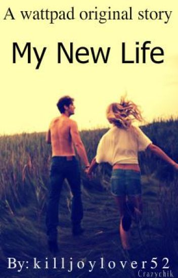 My New Life (ON HOLD)