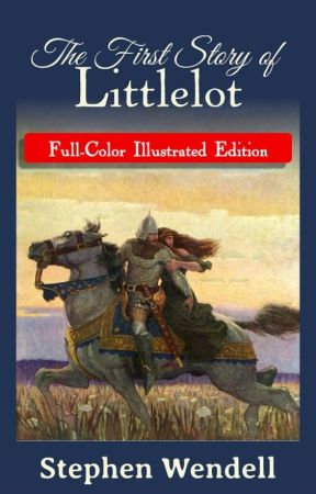 The First Story of Littlelot: Full-Color Illustrated Edition by StephenWendell