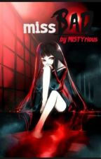 miss BAD by MISTYrious