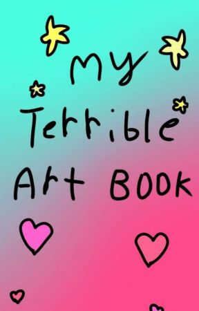 My Terrible Art Book by -EVIL_RED_LEADER